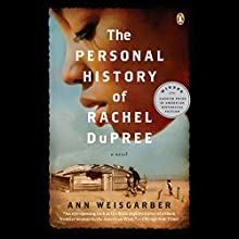 The Personal History of Rachel DuPree: A Novel Audiobook by Ann Weisgarber Narrated by Quincy Tyler Bernstine