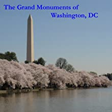 The Grand Monuments of Washington, DC: Includes All Eleven of the Major Monuments  by Maureen Reigh Quinn Narrated by Maureen Reigh Quinn