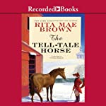 The Tell-Tale Horse (       UNABRIDGED) by Rita Mae Brown Narrated by Cynthia Darlow
