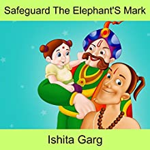 Safeguard the Elephant's Mark Audiobook by Ishita Garg Narrated by John Hawkes