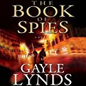 The Book of Spies (       UNABRIDGED) by Gayle Lynds Narrated by Kate Reading