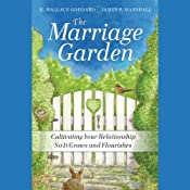 The Marriage Garden: Cultivating Your Relationship So It Grows and Flourishes | [H. Wallace Goddard, James P. Marshall]