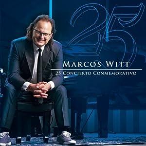 Marcos Witt - 25 Concierto Conmemorativo - Amazon.com Music