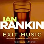 Exit Music (       ABRIDGED) by Ian Rankin Narrated by James Macpherson