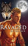 img - for Ravaged By The Pack (The Alpha's Mate Book 1) book / textbook / text book