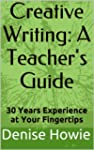 CREATIVE WRITING: A TEACHER'S GUIDE....