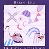 Thursday Afternoon by Brian Eno (1992-08-11)