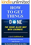 How to Get Things Done the David Allen Way with Evernote:  A Quick Guidebook on Mastering Productivity with Evernote (English Edition)