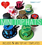 Make your own Mini top Hats (Happythought printable paper craft)