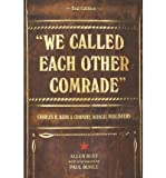 img - for We Called Each Other Comrade: Charles H. Kerr & Company, Radical Publishers (Paperback) - Common book / textbook / text book