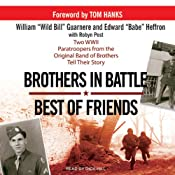 Brothers in Battle, Best of Friends | [William 'Wild Bill' Guarnere, Edward 'Babe' Heffron, Robyn Post]