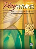 ISBN 9780739077405 product image for Play Hymns, Bk 3: 10 Piano Arrangements of Traditional Favorites | upcitemdb.com
