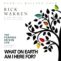 The Purpose Driven Life: What on Earth Am I Here For? (       UNABRIDGED) by Rick Warren Narrated by Rick Warren