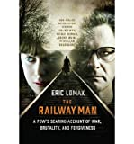 img - for [(The Railway Man: A POW's Searing Account of War, Brutality and Forgiveness)] [Author: Eric Lomax] published on (April, 2014) book / textbook / text book