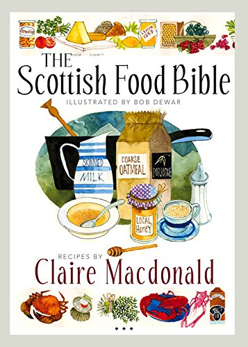 The Scottish Food Bible by Claire Macdonald