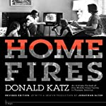 Home Fires: An Intimate Portrait of One Middle-Class Family in Postwar America | Donald Katz,Jonathan Alter (introduction),Ricky Ian Gordon (afterword)