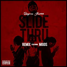 Slide Thru (Remix) (feat. Migos) - Single [Explicit]