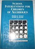 img - for School Interventions for Children of Alcoholics by Nastasi PhD, Bonnie K., DeZolt, Denise M. (1994) Hardcover book / textbook / text book