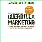 Guerrilla Marketing: Fourth Edition Hörbuch von Jay Conrad Levinson Gesprochen von: Bob Loza