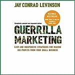 Guerrilla Marketing: Fourth Edition | Jay Conrad Levinson
