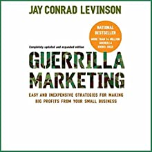 Guerrilla Marketing: Fourth Edition (       UNABRIDGED) by Jay Conrad Levinson Narrated by Bob Loza