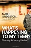 What's Happening to My Teen?: Uncovering the Sources of Rebellion