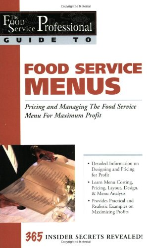 Food Service Menus: Pricing and Managing the Food Service Menu for Maximun Profit (The Food Service Professional Guide to Series 13) (Service Menu compare prices)
