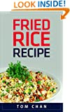 Fried Rice Recipes: 20 Delicious and Unique Asian Fried Rice Dishes You Can Cook at Home