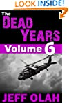 The Dead Years - Volume 6 (A Post-Apo...