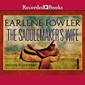 The Saddlemaker's Wife (       UNABRIDGED) by Earlene Fowler Narrated by Kate Forbes