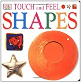 Touch and Feel: Shapes (0789452227) by DK Publishing