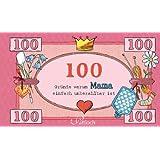 100 Gründe, warum Mama einfach unbezahlbar ist