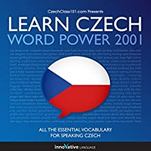 Learn Czech: Word Power 101 (       UNABRIDGED) by Innovative Language Learning, LLC Narrated by uncredited