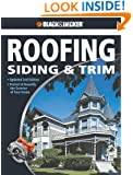 Black & Decker The Complete Guide to Roofing Siding & Trim: Updated 2nd Edition, Protect & Beautify the Exterior of Your Home (Black & Decker Complete Guide)