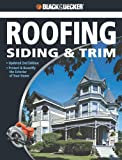 Black & Decker Complete Guide to Roofing Siding & Trim: Updated 2nd Edition, Protect & Beautify the Exterior of Your Home - 1589234189