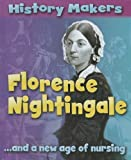 img - for Florence Nightingale ...and a New Age of Nursing (History Makers) book / textbook / text book
