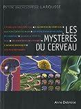 echange, troc Anne Debroise - Les mystères du cerveau