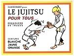 Le jujitsu pour tous : Tome 1