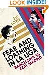 Fear and Loathing in La Liga: The Tru...