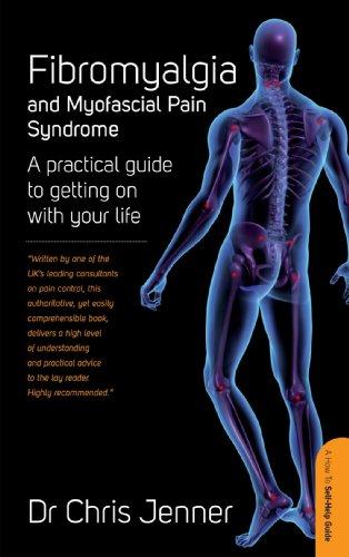 Fibromyalgia and Myofascial Pain Syndrome: A self-help guide