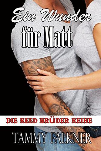 Tammy Falkner - Ein Wunder für Matt (Die Reed Brüder Reihe Book 6)