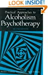 Practical Approaches to Alcoholism Ps...