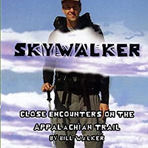 Skywalker: Close Encounters on the Appalachian Trail Hörbuch