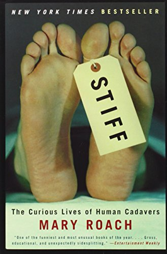 Stiff. The Curious Lives of Human Cadavers