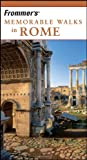 Frommer's Memorable Walks in Rome (0471756512) by Murphy, Bruce