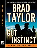 img - for Gut Instinct: A Taskforce Story, featuring an exclusive excerpt from THE WIDOW'S STRIKE (A Penguin Special from Dutton) (Pike Logan) book / textbook / text book
