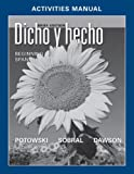 Dicho y hecho, Activities Manual with Lab Audio: Beginnins Spanish (Spanish Edition)