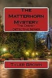 The Matterhorn Mystery: The Disney Detective Series