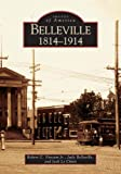 Belleville: 1814-1914  (IL)  (Images of America)
