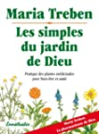 Les simples du jardin de Dieu : Prati...